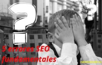 5 errores fundamentales en el SEO - rubensalcedo.es